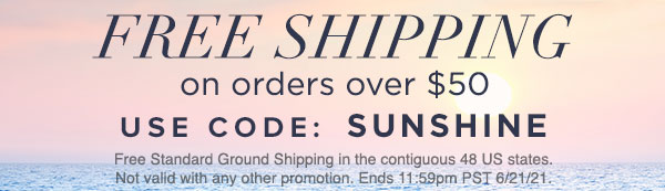 Free Shipping on orders over 50 with code SUNSHINE