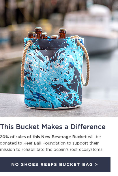 A Beverage Bucket that Makes a Difference - Kenny Chesneys No Shoes Reefs